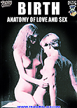 Birth - Anatomy of Love and Sex