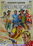 "Seven Guns for Timothy / 7 magnifiche pistole / ""7 Magnificent Guns"""