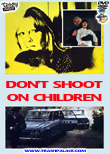 Don't Shoot On Children