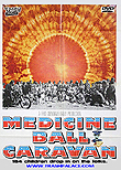 Medecine Ball Caravan aka We Have Come For Your Daughters