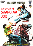 Shanghai Joe , My Name Is aka Fighting Fists of Shanghai Joe