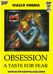 Obsession - A Taste For Fear