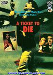 A Ticket To Die