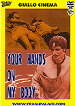 Your Hands on My Body / Le tue mani sul mio corpo