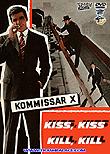 Kommissar X - Kiss, Kiss... Kill, Kill / Kommissar X - Jagd auf Unbekannt